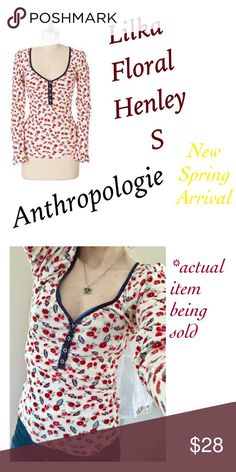 Anthropologie Lilka Floral Henley S Like New! Navy blue trimmed cream colored Henley with floral print. Sweetheart deep button closed neckline. Absolutely no flaws or signs of wear. Like new. Actual top is shown in 2nd photo. Adorable top! Definite wardrobe staple! Anthropologie Tops