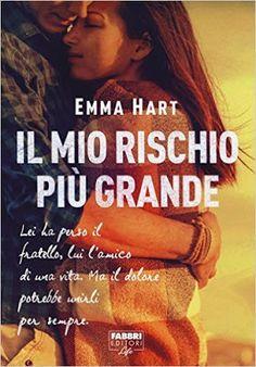 Leggere Romanticamente e Fantasy: Anteprima: Il mio rischio più grande di Emma Hart
