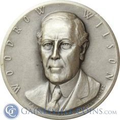 Woodrow Wilson Presidential Silver Art Medal - Medallic Art http://www.gainesvillecoins.com/category/293/silver.aspx
