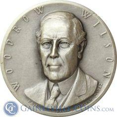 Woodrow Wilson Presidential Silver Art Medal - Medallic Art http://www.gainesvillecoins.com/category/293/silver.aspx
