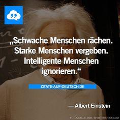 #Intelligent, #Menschen, #Schwach, #Spruch, #Sprüche, #Stark, #Zitat, #Zitate, #AlbertEinstein