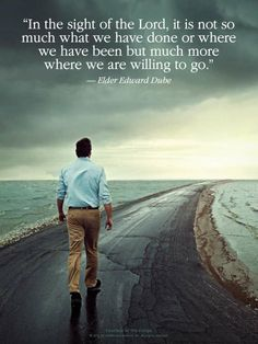 LDS Quote. Elder Edward Dube reminds us that we should move forward with faith in God's will.