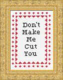 You better watch your sassy craft mouth, missy! Design area size on 14-count material: 3.79