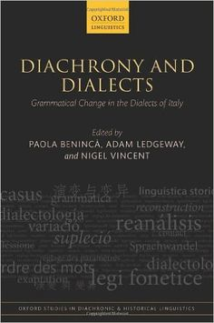 Diachrony and dialects : grammatical change in the dialects of Italy / edited by Paola Beninca, Adam Ledgeway, Nigel Vincent - Oxford : Oxford University Press, 2014