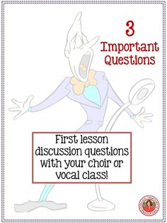 Have these Three Important Questions ready for your vocal class, choir or chorus to consider during the very first lesson or rehearsal