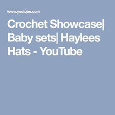Crochet Showcase| Baby sets| Haylees Hats - YouTube