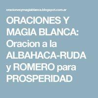 ORACIONES Y MAGIA BLANCA: Oracion a la ALBAHACA-RUDA y ROMERO para PROSPERIDAD
