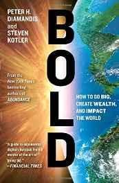 Bold: How to Go Big Create Wealth and Impact the World Paperback ? Import 23 Feb 2016