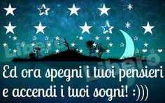 now turn off your thoughts and enter your dreams Good Night Moon, Day For Night, Good Night Quotes, Amazing Quotes, Italian Quotes, Feelings Words, Learning Italian, Sweet Life, Blue Moon