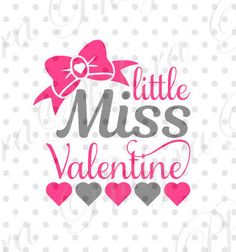 Little Miss Valentine, Valentine Svg, Digital Cutting File, PDF,DXF by Philyras on Etsy Valentine Words, Valentine Images, Valentines Day Shirts, Valentines For Kids, Valentine Crafts, Valentine Ideas, Vinyl Shirts, Scrapbook Cards, Scrapbook Layouts