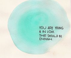 You are young and in love. That should be enough.