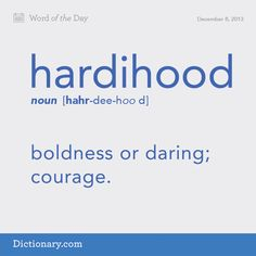 Hardihood -- boldness or daring, courage. Fancy Words, Big Words, Words To Use, Great Words, Unusual Words, Rare Words, Unique Words, Word Nerd, Learn English Words