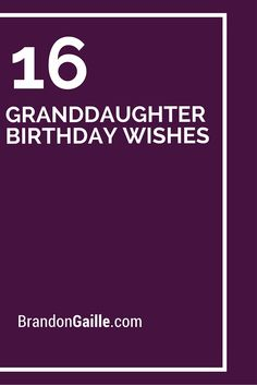 16 Granddaughter Birthday Wishes