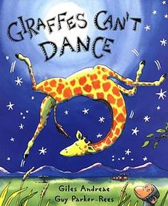 (Madeline's starring role! @Jennifer Minami Giusti )Giraffes Can't Dance - Giles Andreae: An endearing story about a clumsy giraffe named Gerald.