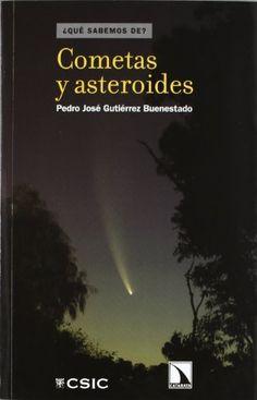 Cometas y asteroides (¿Qué sabemos de?) de Pedro José Gutiérrez Buenestado. Signatura BIC (ARQ) 405. Enlace ao catálogo: http://kmelot.biblioteca.udc.es/record=b1508606~S1*gag