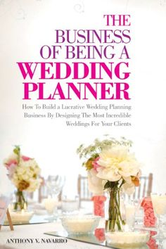 How to Become a Wedding Planner The Ultimate Guide to a