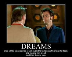 David Tennant: epically fulfilling his dream since 2005 he's pretty much my idol XD