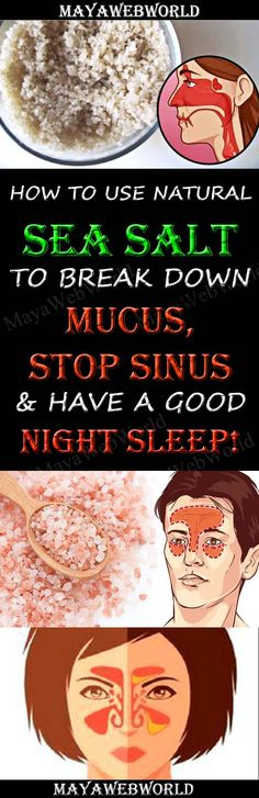 How To Use Natural Sea Salt To Break Down Mucus, Stop Sinus & Have A Good Night Sleep!!! – MayaWebWorld