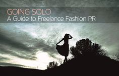 Going-Solo - A Guide to Freelance Fashion PR