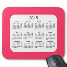 2015 #Calendar Lipstick Pink Mouse Pad -- Custom Calendar Designs by Janz © 2008-2014 Jan Fitzgerald. All rights reserved. Graphic Design, Artwork, & Photography by Jan & Michael Fitzgerald. @Auntie Shoe loves this #mousepad .