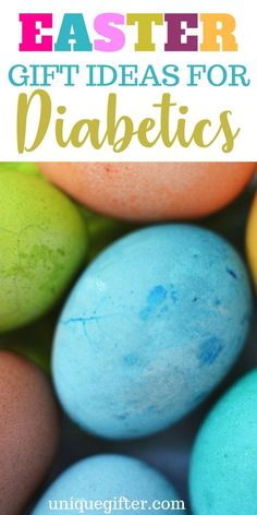 Easter Gifts for Diabetics - Unique Gifter