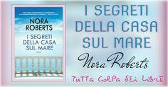 """Anteprima """"I segreti della casa sul mare"""" di Nora Roberts"""