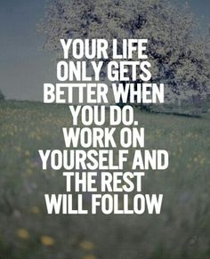 Life gets better when you do. www.draxe.com #life #inspiration #motivation