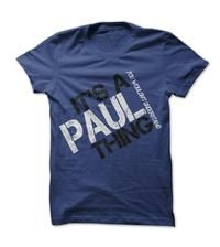 Its A Paul Thing! You Wouldnt Understand