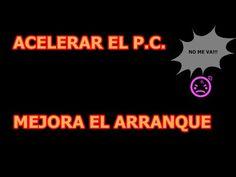 ACELERAR PC, Y MEJORAR EL ARRANQUE FACILMENTE
