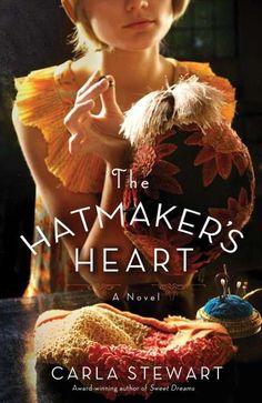 Maureen's Musings: The Hatmaker's Heart by Carla Stewart