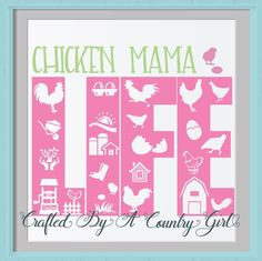 Chicken Mama Svg, Chicken Mama Life , svg Digital design, cut file, yeti decal, cuttable, Silhouette, Cricut, chicken, rooster, chick, egg by CraftsByACountryGirl on Etsy