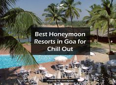 Best Honeymoon Resorts in Goa for Chill Out Know more holiday packages visit : http://www.indiafly.com/