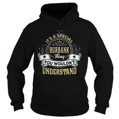 I Love BURBANK BURBANKYEAR BURBANKBIRTHDAY BURBANKHOODIE BURBANKNAME BURBANKHOODIES  TSHIRT FOR YOU T-Shirts