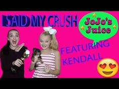 Kendall made me say my CRUSH ! JoJo's Juice! FT. KENDALL - YouTube