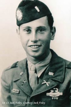 """Jack Foley (1922-2009) <3 """"Lieutenant Foley took over the platoon. We all liked Foley. He was a good leader, a good soldier. One of the best in Easy Company."""" - Babe talking about Foley p.177 Brothers in Battle - Best of Friends by Bill Guarnere/Babe Heffron"""
