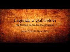 Čtená pohádka: Legenda o Gabrielovi (Audio pohádka, mluvené slovo) - YouTube Gabriel, Entertainment, Videos, Youtube, Movies, Movie Posters, Author, Archangel Gabriel, Film Poster