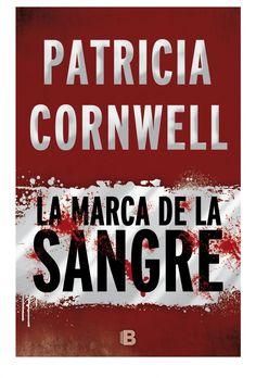 FEBRER-2017. Patricia Cornwell. La marca de la sangre. N(COR)MAR Intriga.