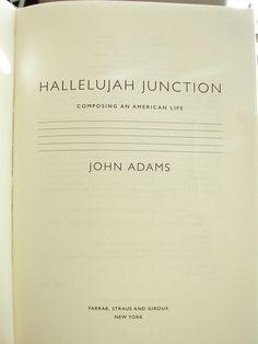 Hallelujah Junction: Composing an American Life, by John Adams