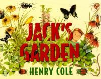 Jack's Garden by Henry Cole.  Search for this and other summer reading titles at thelosc.org.