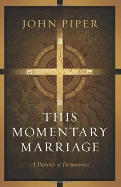 Bestseller Books Online This Momentary Marriage: A Parable of Permanence John Piper $11.82  - http://www.ebooknetworking.net/books_detail-1433507129.html