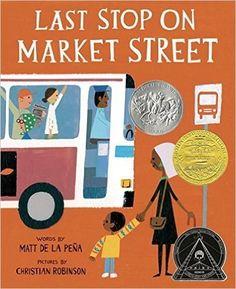 Last Stop on Market Street by Matt De La Peña | 20 Must-Read Children's Books With A Message