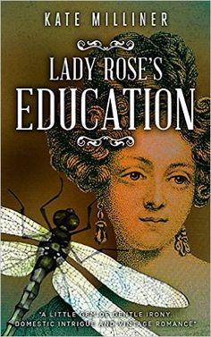 Lady Rose's Education - Kindle edition by Kate Milliner. Literature & Fiction Kindle eBooks @ Amazon.com.