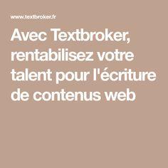 Avec Textbroker, rentabilisez votre talent pour l'écriture de contenus web
