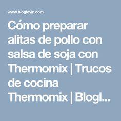 Cómo preparar alitas de pollo con salsa de soja con Thermomix | Trucos de cocina Thermomix | Bloglovin'