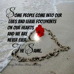 Footprints on our heart Heart Quotes, Wise Words, Feel Good, Love You, Mindfulness, Messages, Thoughts, Feelings, Footprints