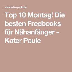 Top 10 Montag! Die besten Freebooks für Nähanfänger - Kater Paule