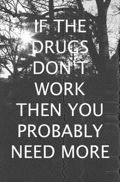 funny drug quotes