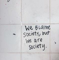 we blame society, but we are society. we blame society, but we are society. The post we blame society, but we are society. appeared first on Charlotte Thompson. The Words, Mood Quotes, Life Quotes, Life Poems, Graffiti Quotes, Graffiti Lettering, Graffiti Artists, Street Quotes, Quote Aesthetic