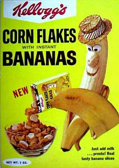 Kellogg's Corn Flakes with Instant Bananas. It didn't work.