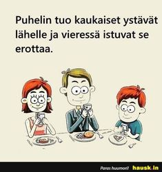 Puhelin tuo kaukaiset y.. - HAUSK.in Live Life, Lol, Comics, Words, Quotes, 6 Packs, Quotations, Quote Life, Cartoons
